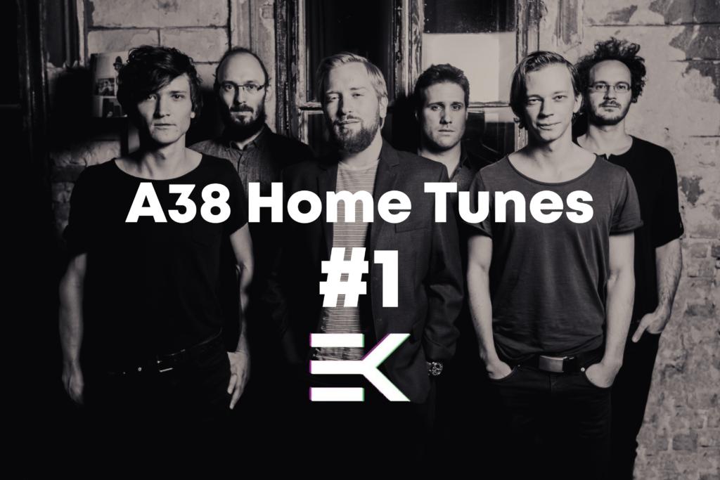 A38 Home Tunes #1 | Esti Kornél